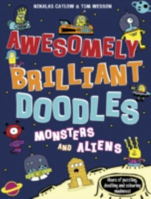 Awesomely Brilliant Doodles Monsters And Aliens