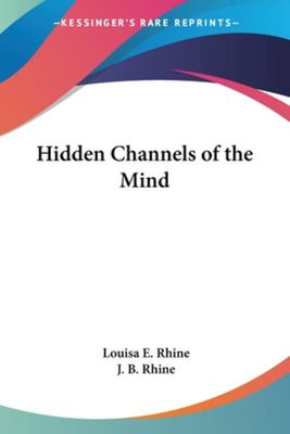 HIDDEN CHANNELS OF THE MIND