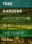 Tree Gardens - Architecture and the Forest