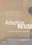 Adaptive Reuse - Extending the Lives of Buildings
