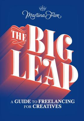 The Big Leap - A Guide to Freelancing for Creatives