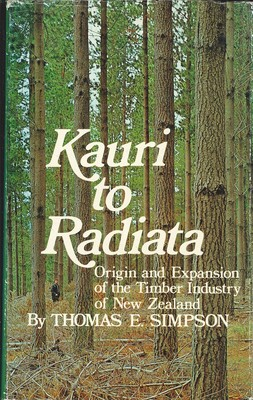 Kauri to Radiata Origin and Expansion of the Timber Industry of New Zealand