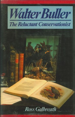 Walter Buller The Reluctant Conservationist