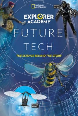 Explorer Academy Future Tech - The Science Behind the Story