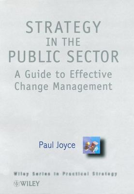 EFFECTIVE STRATEGIC CHANGE FOR THE PUBLIC SECTOR