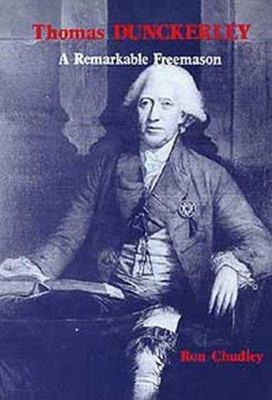 Thomas Dunckerley - A Remarkable Freemason