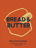 Bread and Butter - History, Culture, Recipes