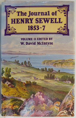 The Journal of Henry Sewell, 1853-7 Volume I and Volume II