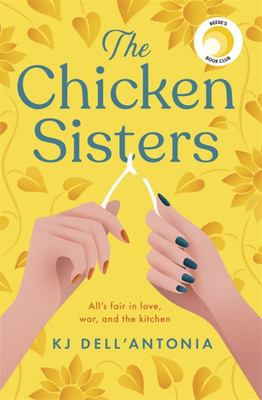 The Chicken Sisters - A Feel-Good Summer Read of Sibling Rivalry, Family History and Fried Chicken