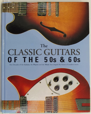 The Classic Guitars of the 50s and 60s
