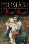 Blood Royal - A Sequel to the Three Musketeers