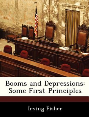 Booms and Depressions - Some First Principles