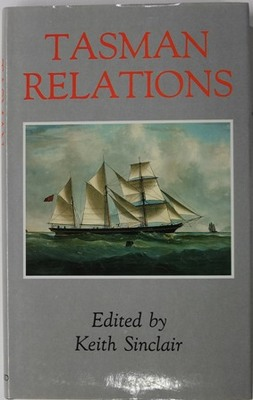 Tasman Relations - New Zealand and Australia, 1788-1988