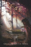 Fae - the Realm of Twilight - Book Two of the Riven Wyrde Saga