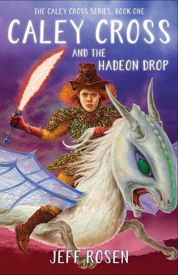 Caley Cross and the Hadeon Drop - A Novel