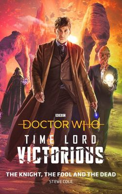 Doctor Who: the Knight, the Fool and the Dead - Time Lord Victorious
