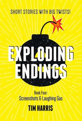 Exploding Endings 4: Screenshots and Laughing Gas