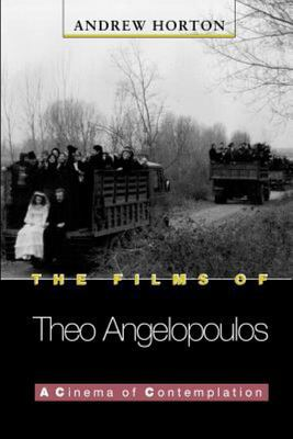 The Films of Theo Angelopoulos - A Cinema of Contemplation