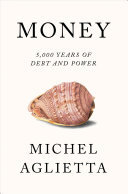 Money - 5,000 Years of Debt and Power