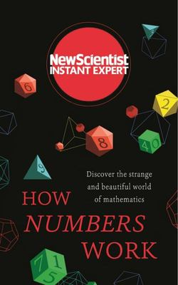 How Numbers Work - Discover the Strange and Beautiful World of Mathematics