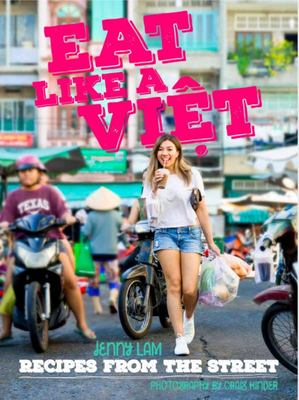 Eat Like a Viet - Recipes from the Street