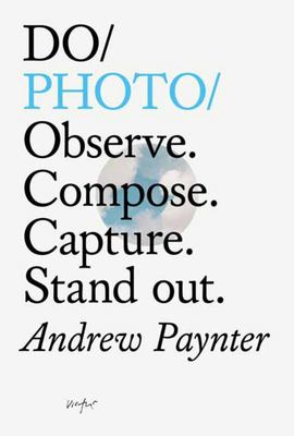 Do Photo - Observe. Compose. Capture. Stand Out