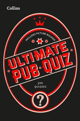 Collins Ultimate Pub Quiz: 10,000 Easy, Medium and Difficult Questions with Picture Rounds