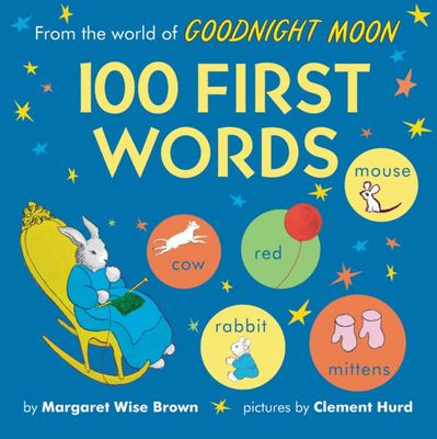100 First Words (From the World of Goodnight Moon)