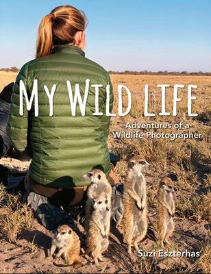 My Wild Life - Adventures of a Wildlife Photographer
