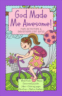 God Made Me Awesome! - Fun Activities and Devotions for Girls