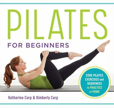 Pilates for Beginners - Core Pilates Exercises and Easy Sequences to Practice at Home