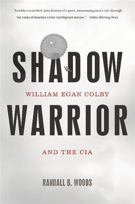 Shadow Warrior - William Egan Colby and the CIA