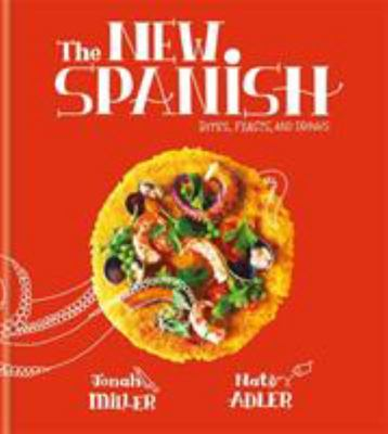 The New Spanish - Bites, Feasts, and Drinks