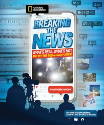 Breaking the News - What's Real, What's Not, and Why the Difference Matters