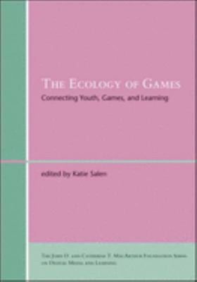 The Ecology of Games - Connecting Youth, Games, and Learning