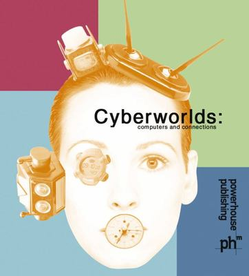 Cyberworlds Computers and Connections