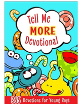 Tell Me More. 365 Devotions for Young Boys