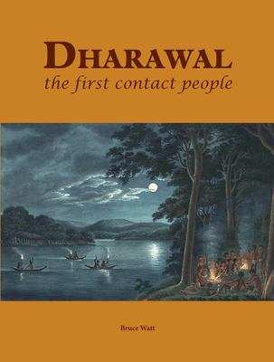 Dharawal: the first contact people - 250 years of black and white relations