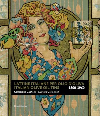 Italian Olive Oil Tins 1860-1960 - Guatelli Collection
