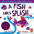 A Fish Goes Splash (Creature Features)
