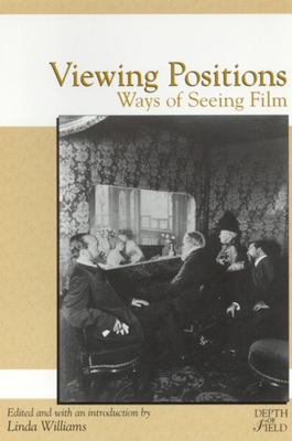 Viewing Positions - Ways of Seeing Film