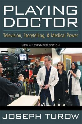 Playing Doctor - Television, Storytelling, and Medical Power