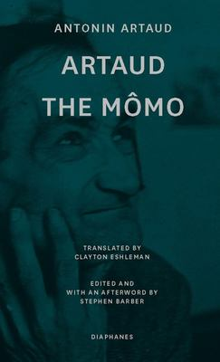 Artaud the Momo - And Other Major Poetry