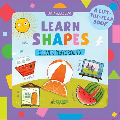 Learn Shapes - A Lift-The-Flap Book