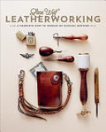 Lone Wolf Leatherworking - A Complete How-to Manual
