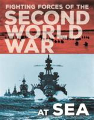 Fighting Forces of the Second World War At Sea