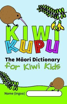 Kiwi Kupu: The Maori Dictionary for Kids