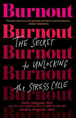 Burnout - The Secret to Unlocking the Stress Cycle
