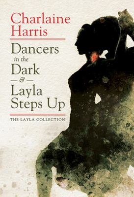 Dancers in the Dark & Layla Steps Up - The Layla Collection