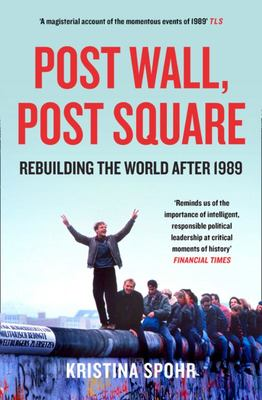 Post Wall, Post Square: Rebuilding the World after 1989